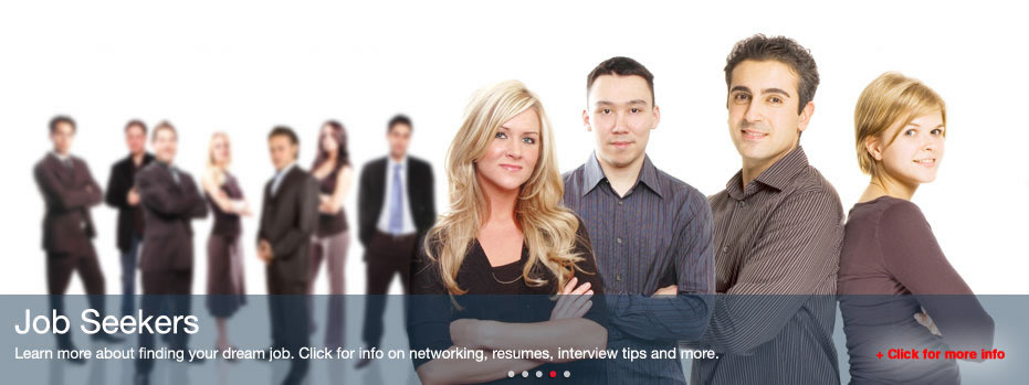 Job Seekers - Learn more finding you dream job. Click for info on networking, resumes, interview tips and more.