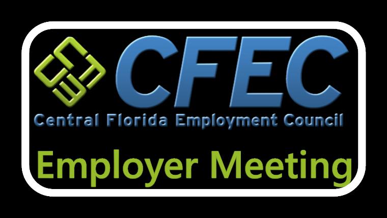 Central Florida Employment Council CFEC Employer Meeting